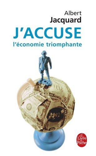 J Accuse L Economie Triomphante (Ldp Litterature)