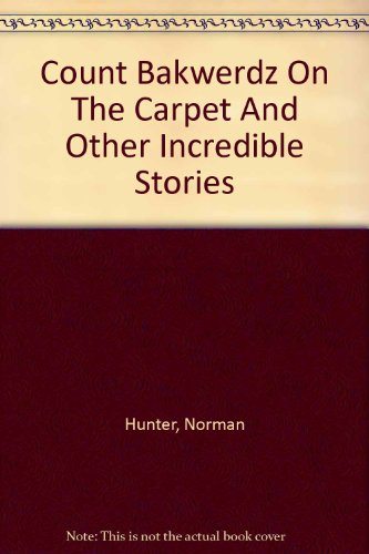 Count Bakwerdz on the carpet : and other incredible stories