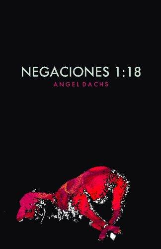 NEGACIONES 1:18 por A DACHS
