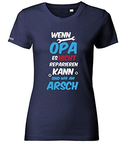 Wenn Opa es nicht reparieren kann sind wir am Arsch - Damen T-Shirt in Navy by Jayess Gr. XXL