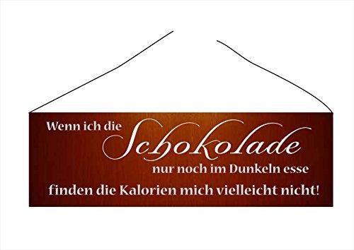 """"""" Wenn ich die Schokolade nur noch im Dunkeln esse... """" Türschild-hochglänzend und kratzfest glänzend Vintage Schild Dekoschild Wandschild Holzschild Geschenk"""