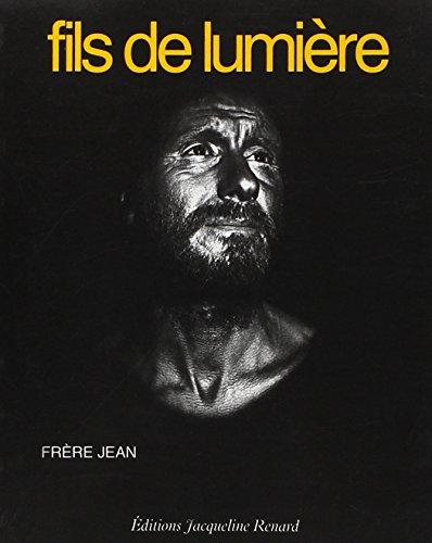 FILS DE LUMIERE par Frère Jean