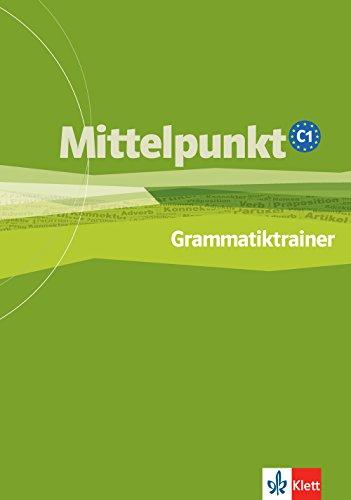 Mittelpunkt - Cuaderno de gramática - Nivel C1