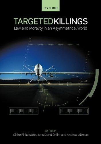 Targeted Killings: Law and Morality in an Asymmetrical World by Claire Finkelstein (2012-04-30)