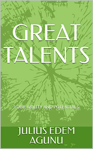 GREAT TALENTS: YOUR ABILITY AND POTENTIALS (English Edition)