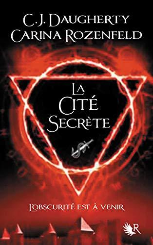 La cité secrète par Carina ROZENFELD, C.J. DAUGHERTY
