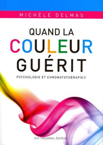 Quand la couleur guérit : Psychologie et chromothératie