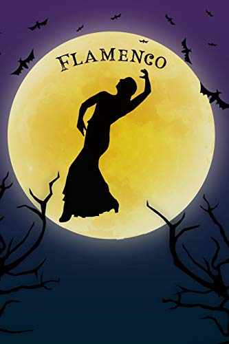 Flamenco Dance Notebook Training Log: Cool Spooky Halloween Theme Blank Lined Student Exercise Composition Book/Diary/Journal For Flamenco Dancers, Teachers, Fans, 6x9, 130 Pages (Halloween Edition)