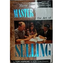How to Master the Art of Selling by Tom Hopkins (1982-08-02)