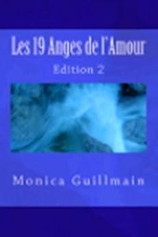 Les 19 Anges de lAmour (Angéologie, Anges, Archanges,Prières t. 2)