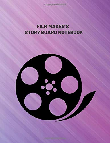 Film Maker's Story Board Notebook: Clapperboard and Frame Sketchbook Log Book Guide Template Panel Pages Book and 4 Frames Per Page For Movie Making ... Pages (Film Writing & Sketching Log, Band 32)