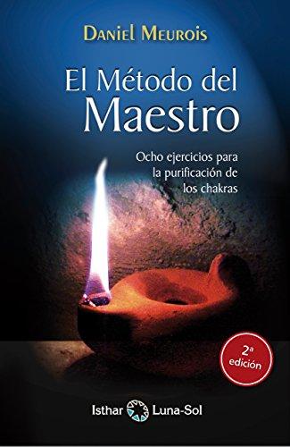 El método Del Maestro: Ocho ejercicios para la purificación de los ...