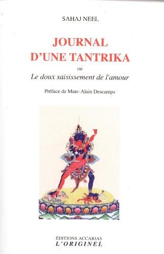 Journal d'une tantrika : Le doux saisissement de l'amour
