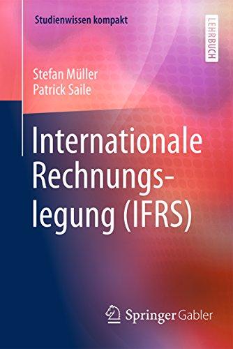 Internationale Rechnungslegung (IFRS) (Studienwissen kompakt)