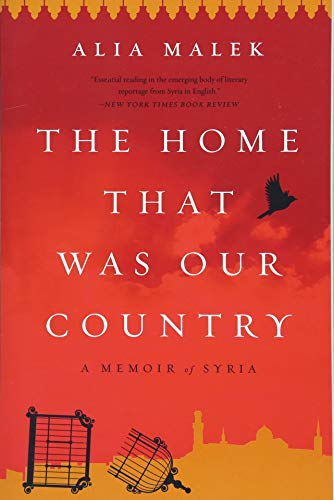 The Home That Was Our Country: A Memoir of Syria por Alia Malek
