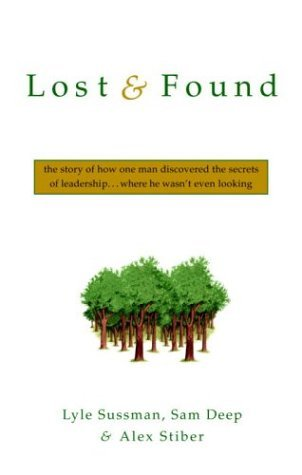 Lost and Found: The Story of How One Man Discovered the Secrets of Leadership . . .Where He Wasn't Even Looking by Lyle Sussman Ph.D. (2004-02-03)
