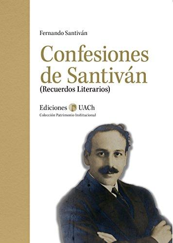 Confesiones de Santiván (Patrimonio Institucional) por Fernando  Santiván