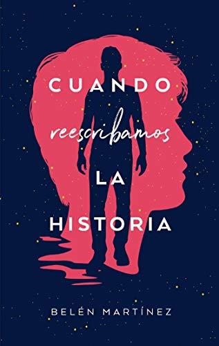Cuando reescribamos la historia (Puck) eBook: Belén Martínez ...