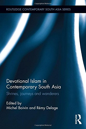 devotional-islam-in-contemporary-south-asia-shrines-journeys-and-wanderers