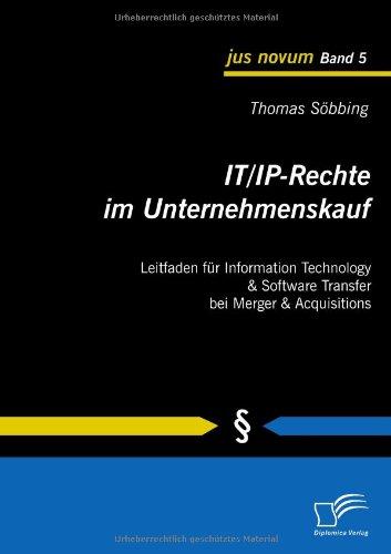 IT/IP-Rechte im Unternehmenskauf: Leitfaden für Information Technology & Software Transfer bei Merger & Acquisitions