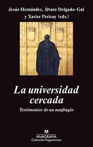 La universidad cercada: Testimonios de un naufragio (Argumentos nº 450) por Jesús Hernández