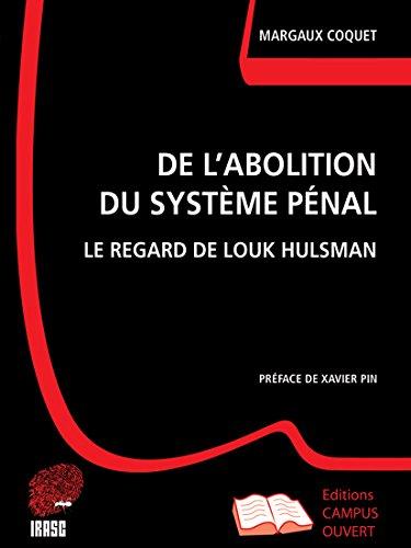 De l'abolition du système pénal : Le regard de Louk Hulsman
