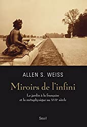Miroirs de l'infini. Le jardin à la française et la métaphysique au XVIIe siècle
