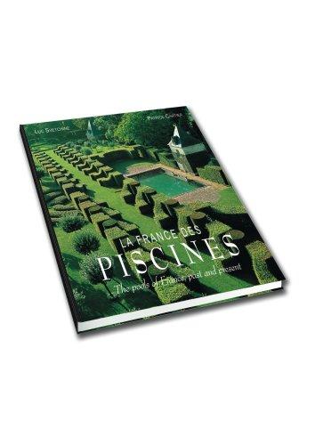 La France des piscines : Edition bilingue français-anglais par Luc Svetchine, Patrice Cartier, Catherine Roussel, Collectif