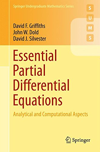 Essential Partial Differential Equations: Analytical and Computational Aspects (Springer Undergraduate Mathematics Series) par David F. Griffiths