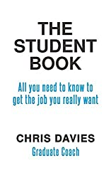The Student Book: All you need to know to get the job you really want