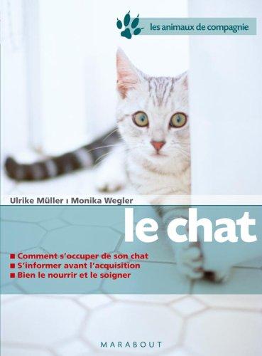 Le chat : Bien le soigner, Bien le nourrir, Bien le comprendre Pdf - ePub - Audiolivre Telecharger