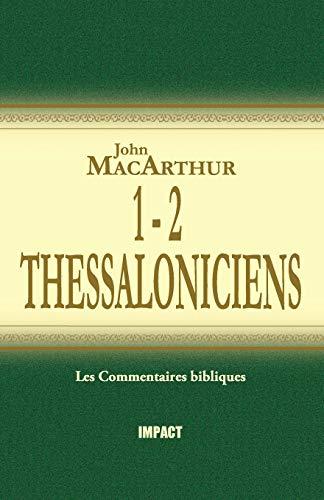 1 & 2 Thessaloniciens (The MacArthur New Testament Commentary - 1 & 2 Thessalonicians) par John MacArthur