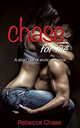 Chase For Me: a short tale of erotic romance (Crave For Me)