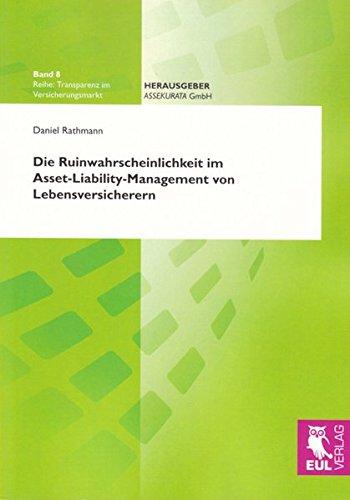 Die Ruinwahrscheinlichkeit im Asset-Liability-Management von Lebensversicherern (Transparenz im Versicherungsmarkt)
