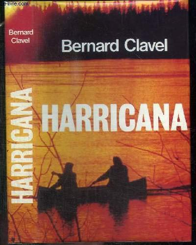 Harricana par Bernard CLAVEL