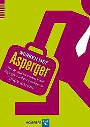 Werken met asperger: tips & tools voor mensen met Asperger, coaches en werkgevers