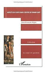 Aspects du corps dans l'oeuvre de Romain Gary