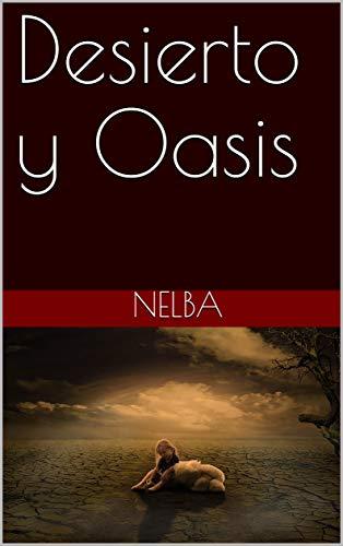 Desierto y Oasis eBook: Nelba: Amazon.es: Tienda Kindle