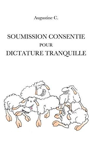 Soumission Consentie Pour Dictature Tranquille [Pdf/ePub] eBook