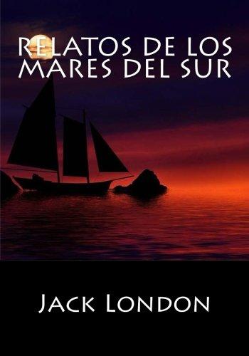 Relatos De Los Mares del Sur por Jack London