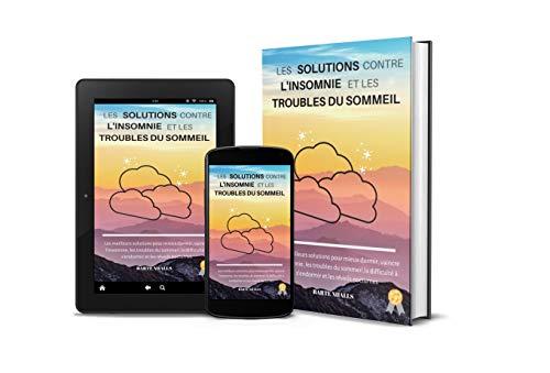 Couverture du livre Les solutions contre l'insomnie et les troubles du sommeil: Les meilleurs solutions pour mieux dormir, vaincre l'insomnie, les troubles du sommeil, la difficulté à s'endormir et les réveils nocturnes