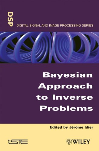 Bayesian Approach to Inverse Problems (ISTE) (Guide To Medical Image Analysis)