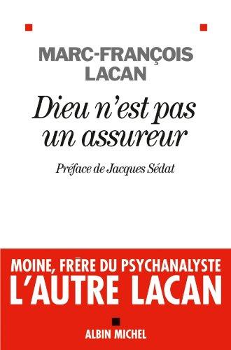 Dieu n'est pas un assureur : Oeuvre 1. Anthropologie et psychanalyse (SPIRITUALITE) par Marc-François Lacan