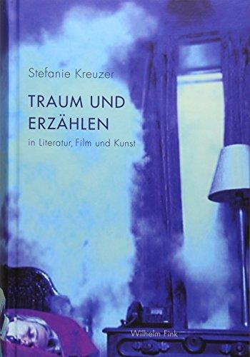 Traum und Erzählen in Literatur, Film und Kunst.