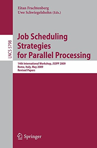 Job Scheduling Strategies for Parallel Processing: 14th International Workshop, JSSPP 2009, Rome, Italy, May 29, 2009, Revised Papers (Lecture Notes in Computer Science)