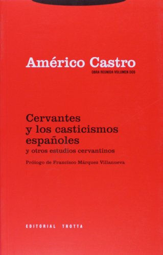 Portada del libro 2: Cervantes y los casticismos españoles y otros estudios cervantinos (Obra Reunida Américo Castro)