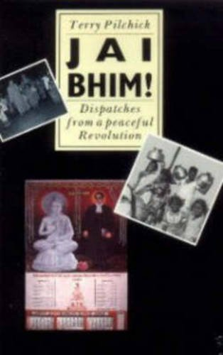 Jai Bhim!: Dispatches from a Peaceful Revolution