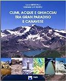 Climi, acque e ghiacciai tra Gran Paradiso e Canavese