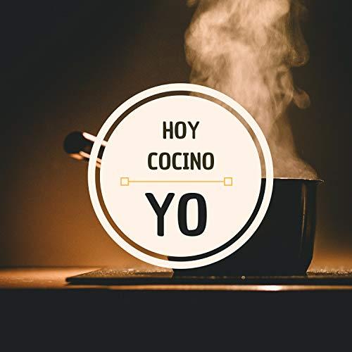 Hoy Cocino Yo - Canciones Perfectas Escuchar Cuando Pases Tiempo en Casa Cocinando