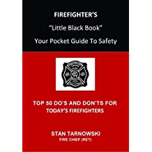FIREFIGHTER'S Little Black Book: Your Pocket Guide To Safety (English Edition)